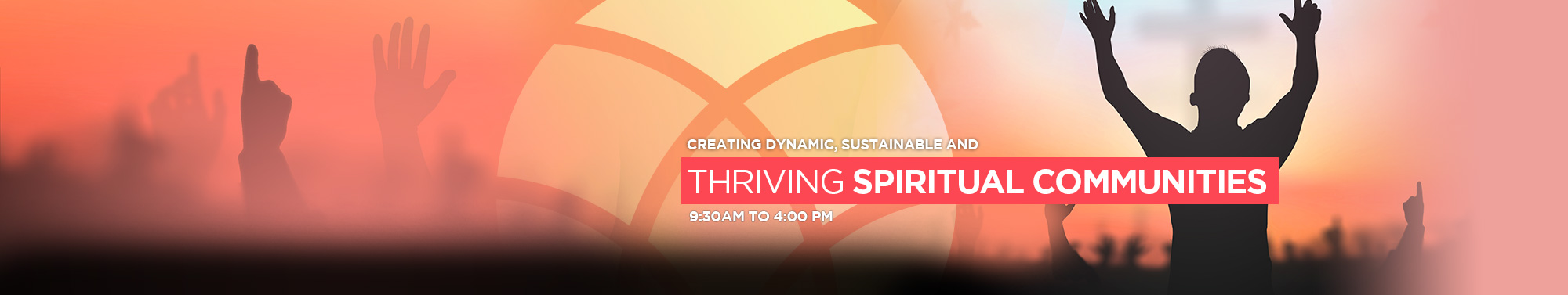 Dynamic, Sustainable & Thriving Spiritual Communites